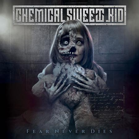 CHEMICAL SWEET KID - Fear Never Dies