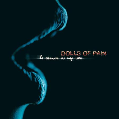 DOLLS OF PAIN - A Silence In My Life