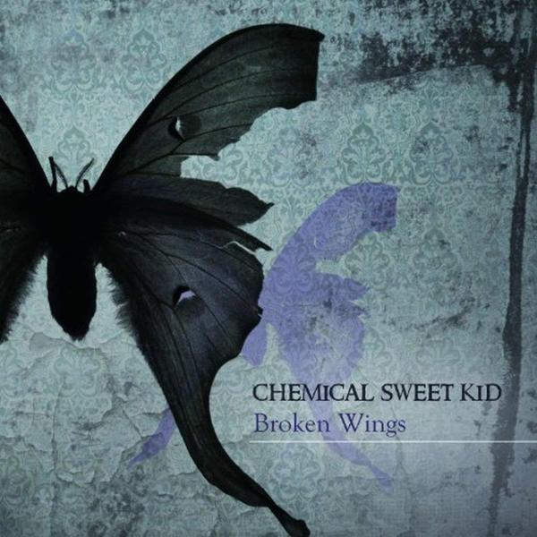 CHEMICAL SWEET KID - Broken Wings